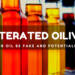 Adulterated Olive Oil – Could your oil be fake and potentially deadly?