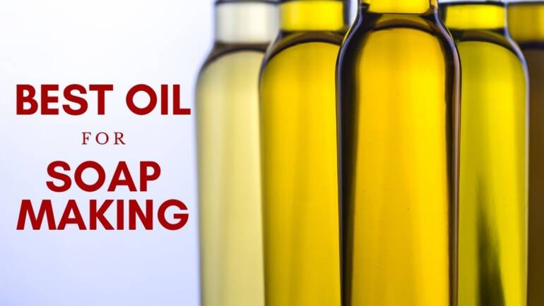 What is the best oil for soap making?