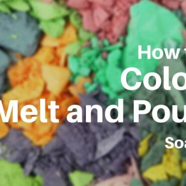 How to color melt and pour soap?